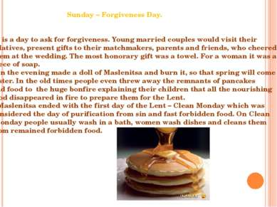 Sunday – Forgiveness Day. It is a day to ask for forgiveness. Young married c...
