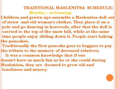 TRADITIONAL MASLENITSA SCHEDULE: Monday – welcoming. Children and grown ups a...
