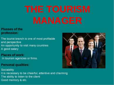 THE TOURISM MANAGER The tourist branch is one of most profitable and perspect...