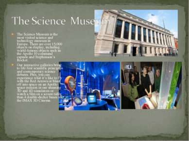 The Science Museum is the most visited science and technology museum in Europ...