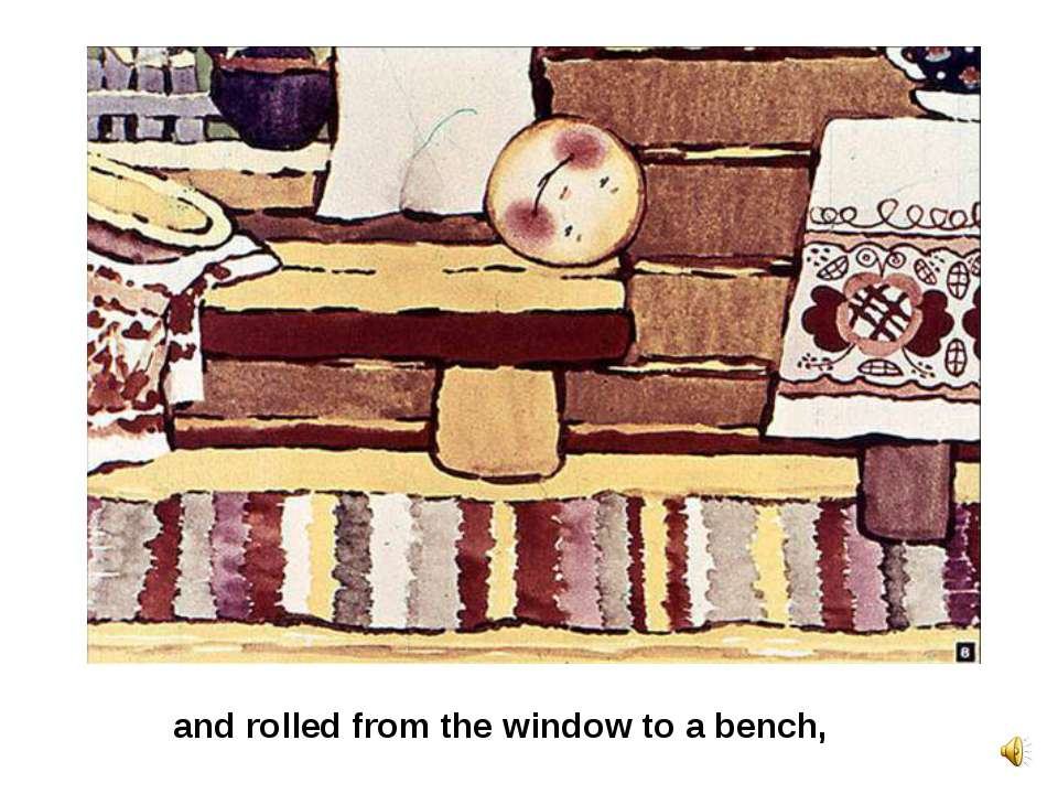 and rolled from the window to a bench,