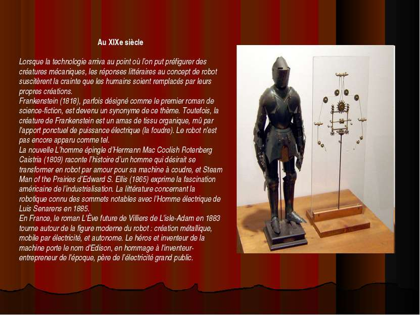 Au XIXe siècle Lorsque la technologie arriva au point où l'on put préfigurer ...