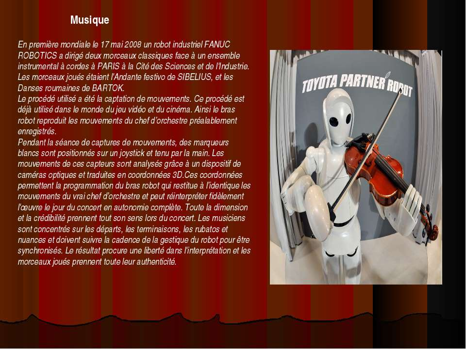 Musique En première mondiale le 17 mai 2008 un robot industriel FANUC ROBOTIC...