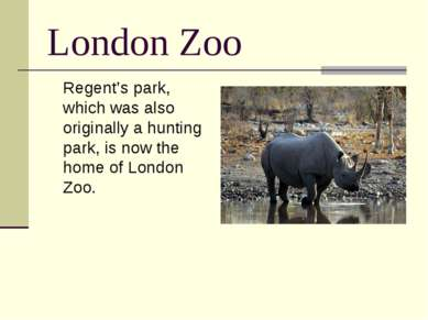 London Zoo Regent's park, which was also originally a hunting park, is now th...