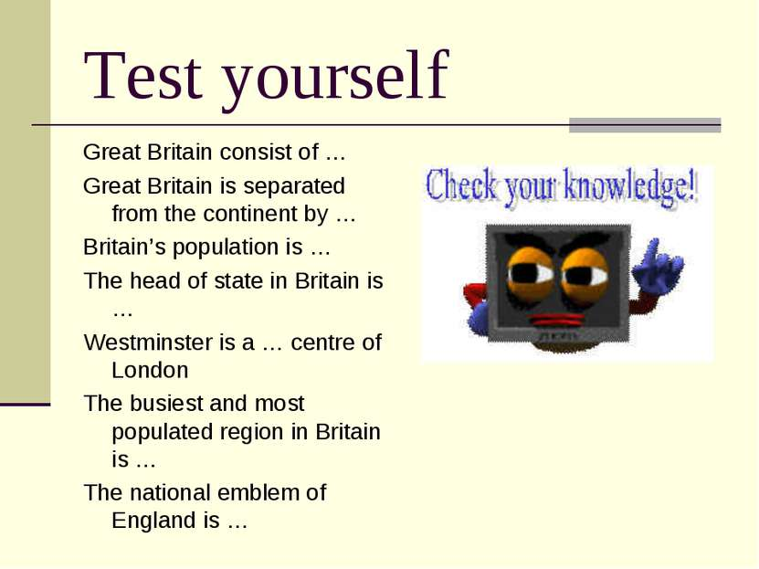 Test yourself Great Britain consist of … Great Britain is separated from the ...