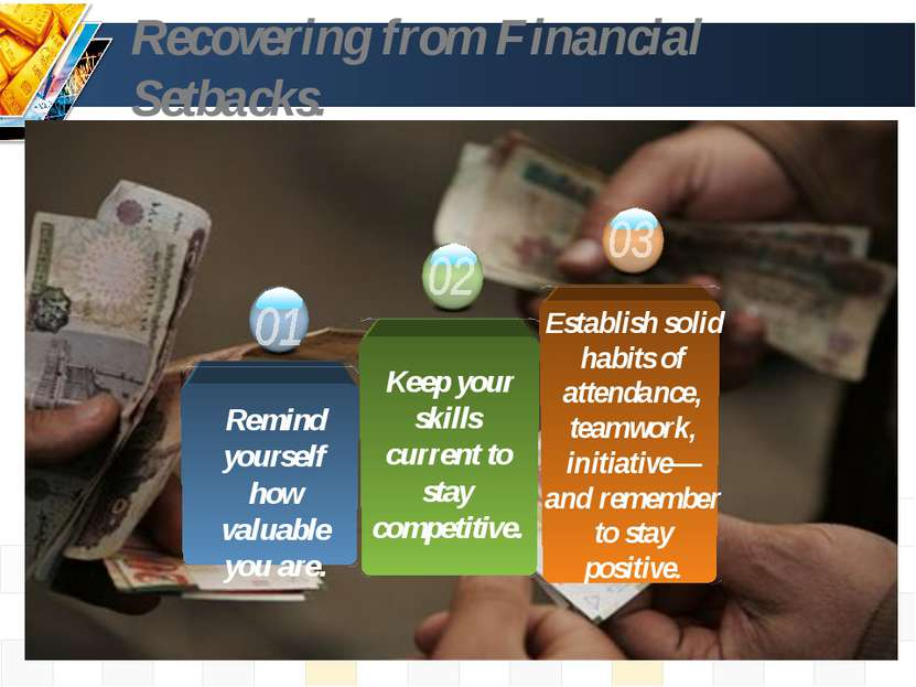 Recovering from Financial Setbacks. Keep your skills current to stay competit...