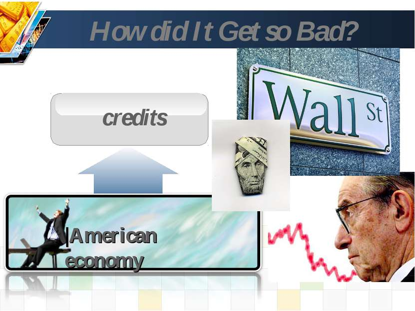 How did It Get so Bad? credits Text in here Text in here Text in here ThemeGa...