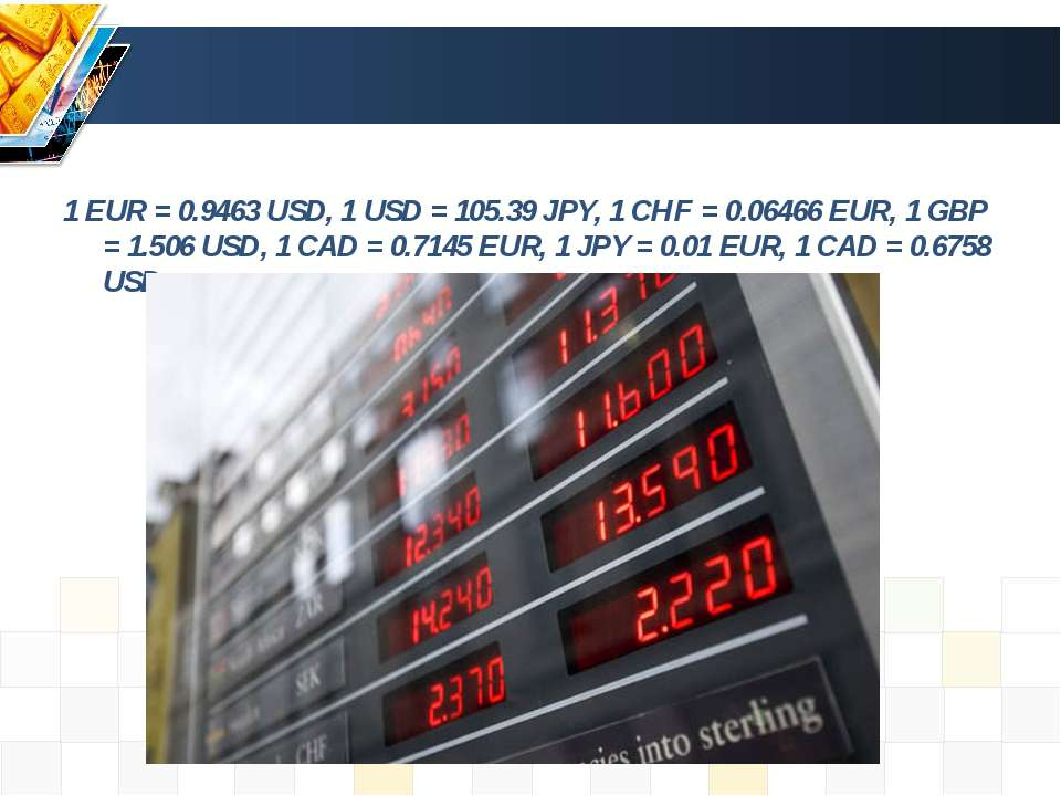 1 EUR = 0.9463 USD, 1 USD = 105.39 JPY, 1 CHF = 0.06466 EUR, 1 GBP = 1.506 US...