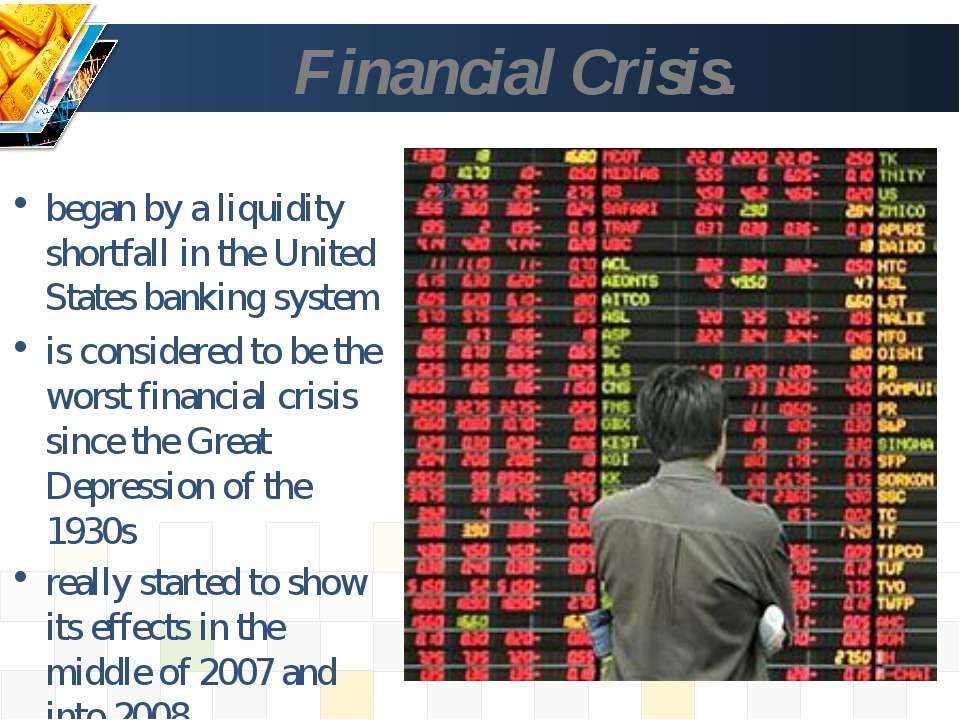 Financial Crisis. » began by a liquidity shortfall in the United States banki...
