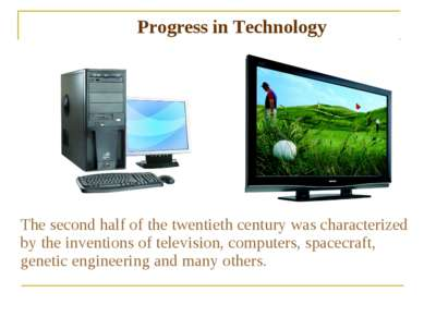 The second half of the twentieth century was characterized by the inventions ...