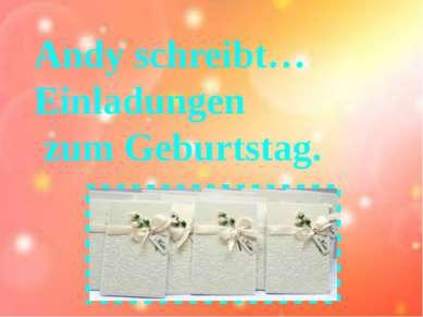 Andy schreibt… Einladungen zum Geburtstag.