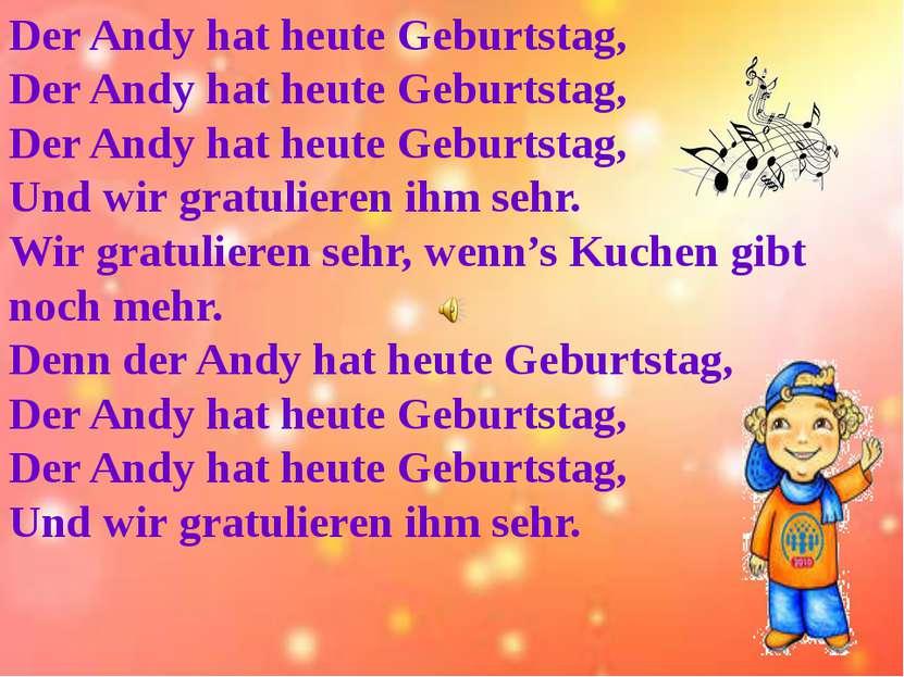 Der Andy hat heute Geburtstag, Der Andy hat heute Geburtstag, Der Andy hat he...