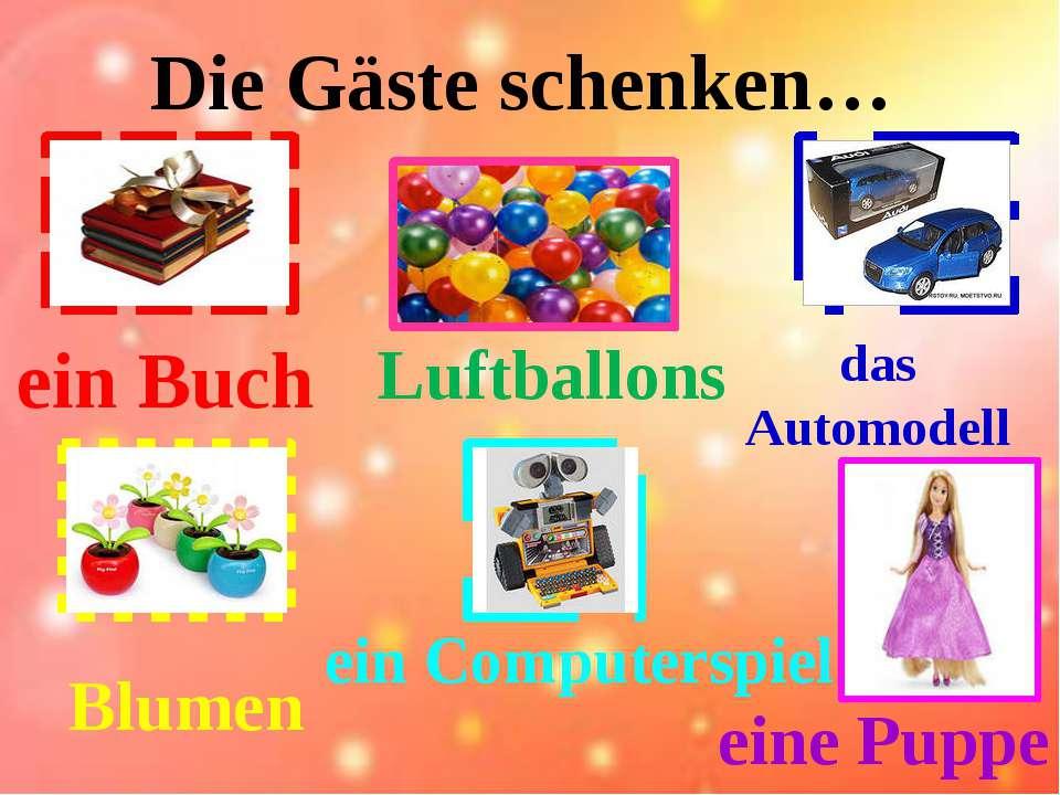 Die Gäste schenken… ein Computerspiel Luftballons das Automodell ein Buch Blu...