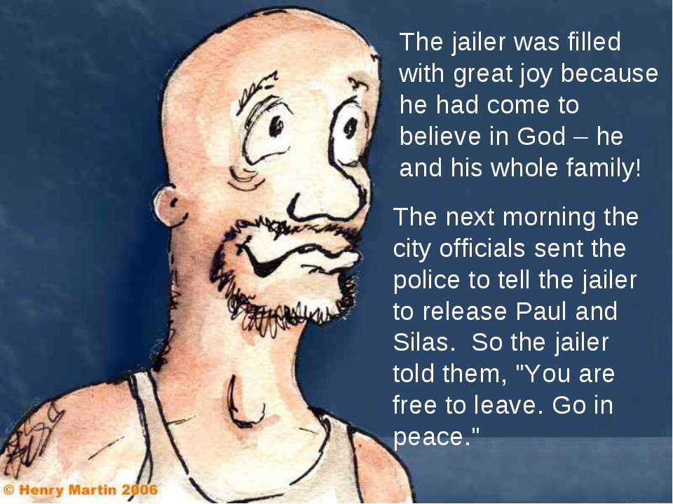 The jailer was filled with great joy because he had come to believe in God – ...