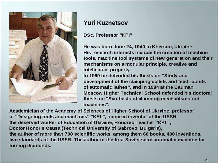 "* Yuri Kuznetsov DSc, Professor ""KPI"" He was born June 24, 1940 in Kherson, U..."
