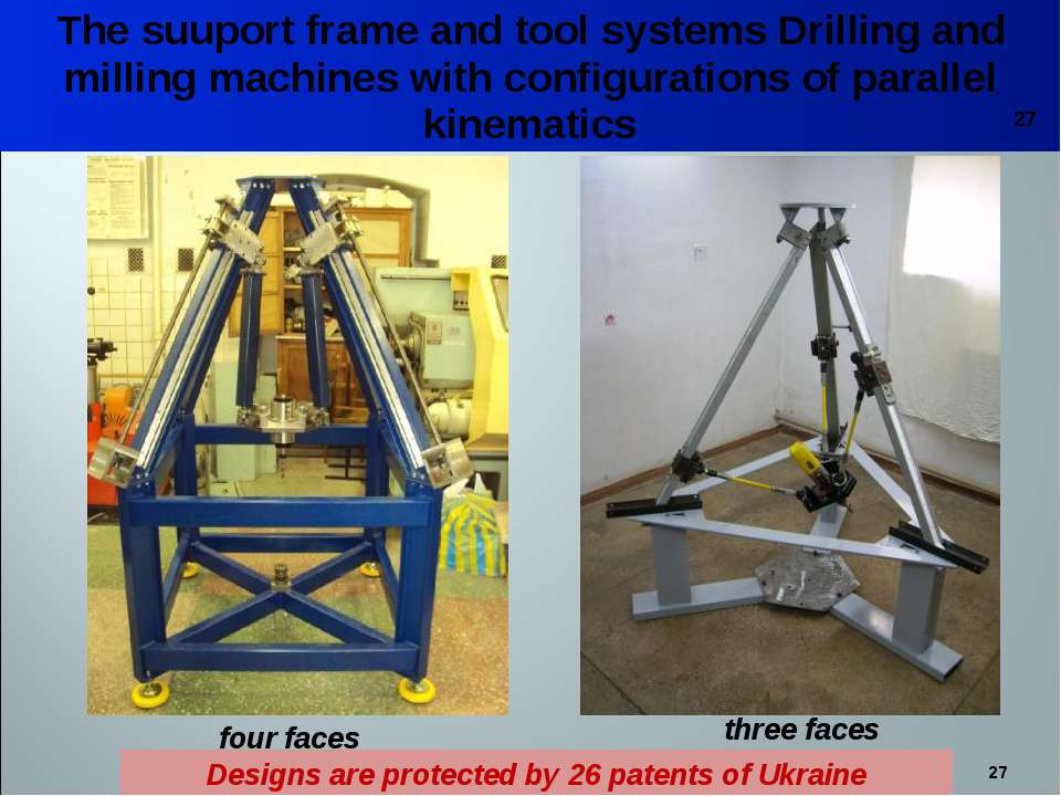 * The suuport frame and tool systems Drilling and milling machines with confi...