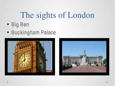 The sights of London Big Ben Buckingham Palace
