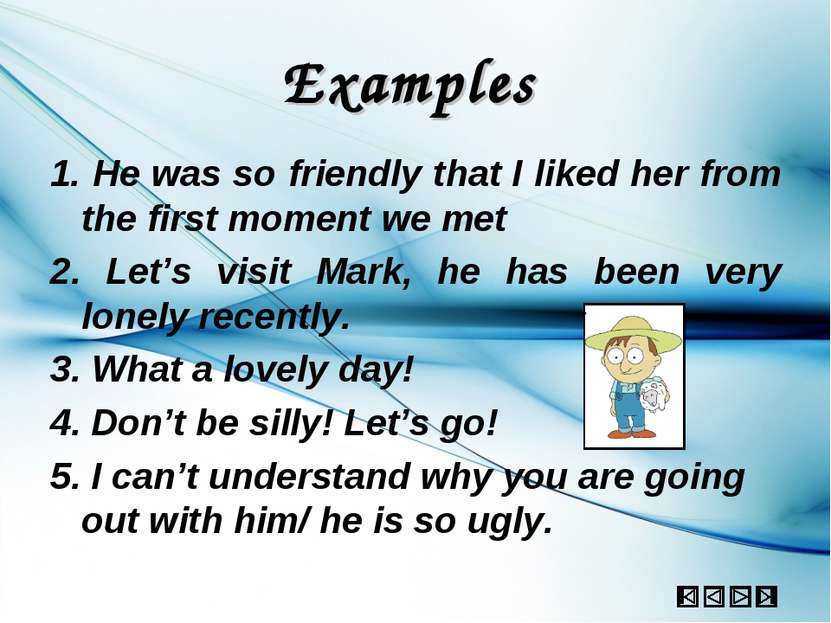 Examples 1. He was so friendly that I liked her from the first moment we met ...