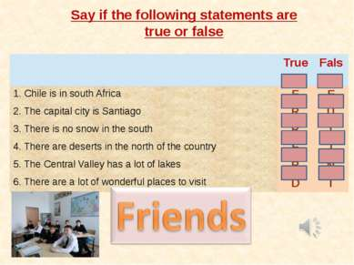 Say if the following statements are true or false True False 1.Chile is in so...
