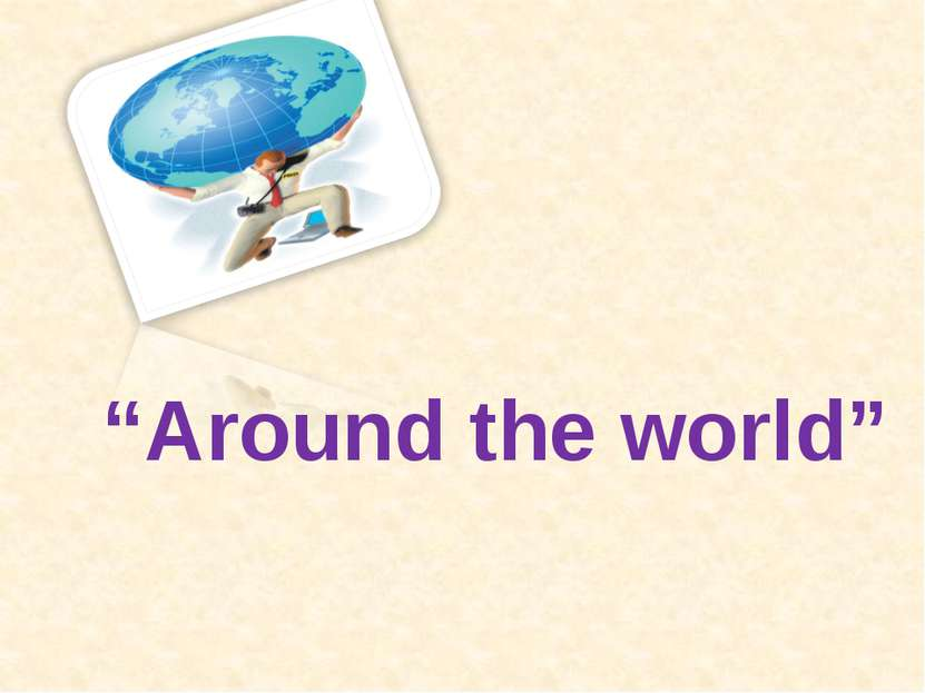 """Around the world"""