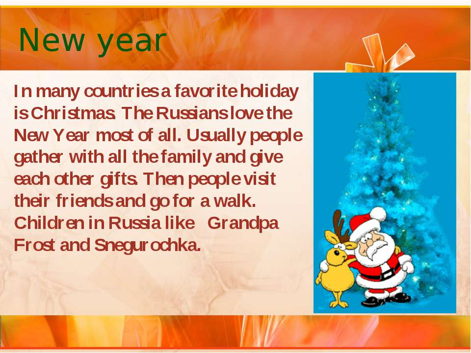 New year In many countries a favorite holiday is Christmas. The Russians love...