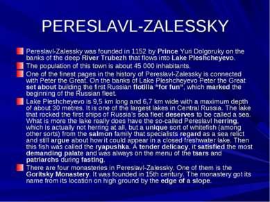 PERESLAVL-ZALESSKY Pereslavl-Zalessky was founded in 1152 by Prince Yuri Dolg...