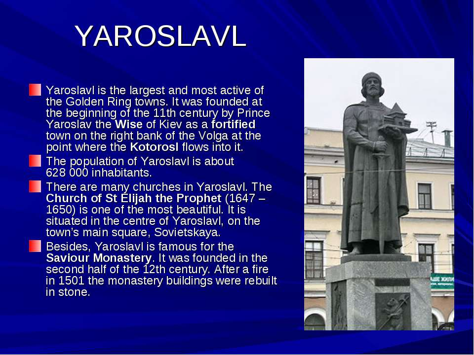 YAROSLAVL Yaroslavl is the largest and most active of the Golden Ring towns. ...
