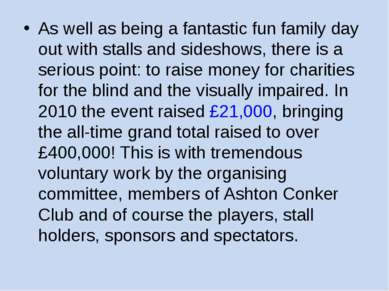 As well as being a fantastic fun family day out with stalls and sideshows, th...