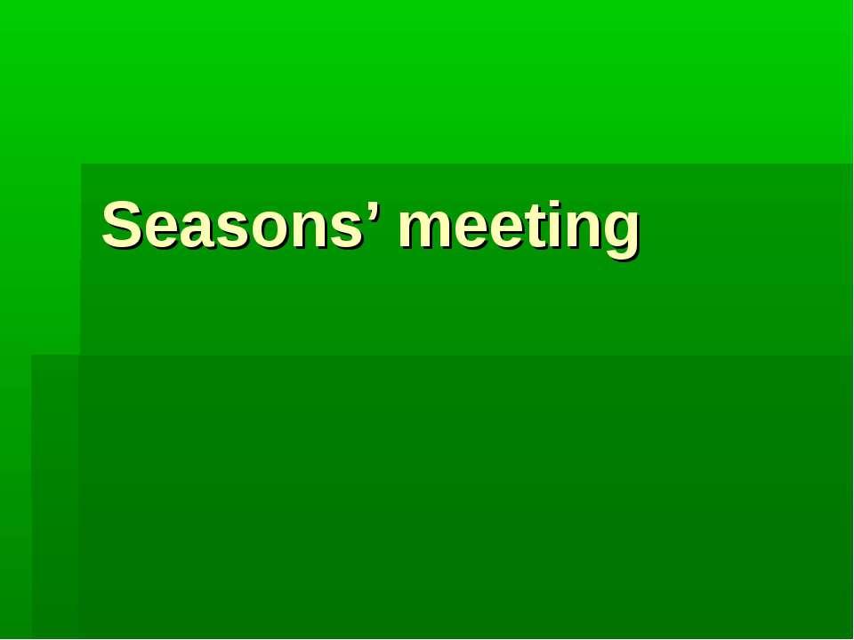 Seasons' meeting