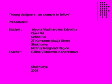 """Young designers - an example to follow"" Presentation Student : Alyona Vladim..."