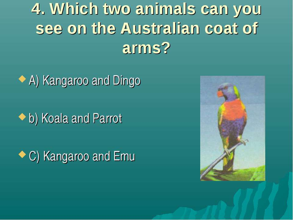 4. Which two animals can you see on the Australian coat of arms? A) Kangaroo ...