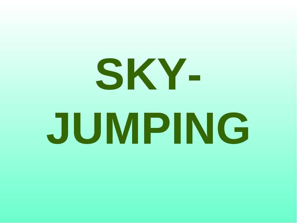 SKY-JUMPING
