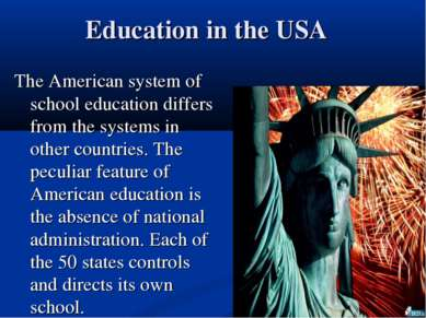 Education in the USA The American system of school education differs from the...