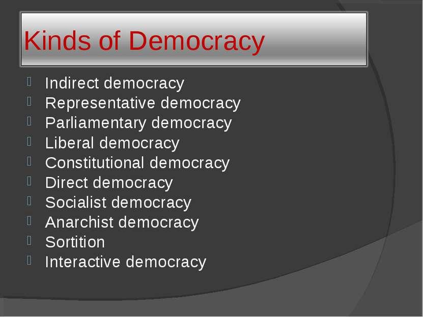 Indirect democracy Representative democracy Parliamentary democracy Liberal d...