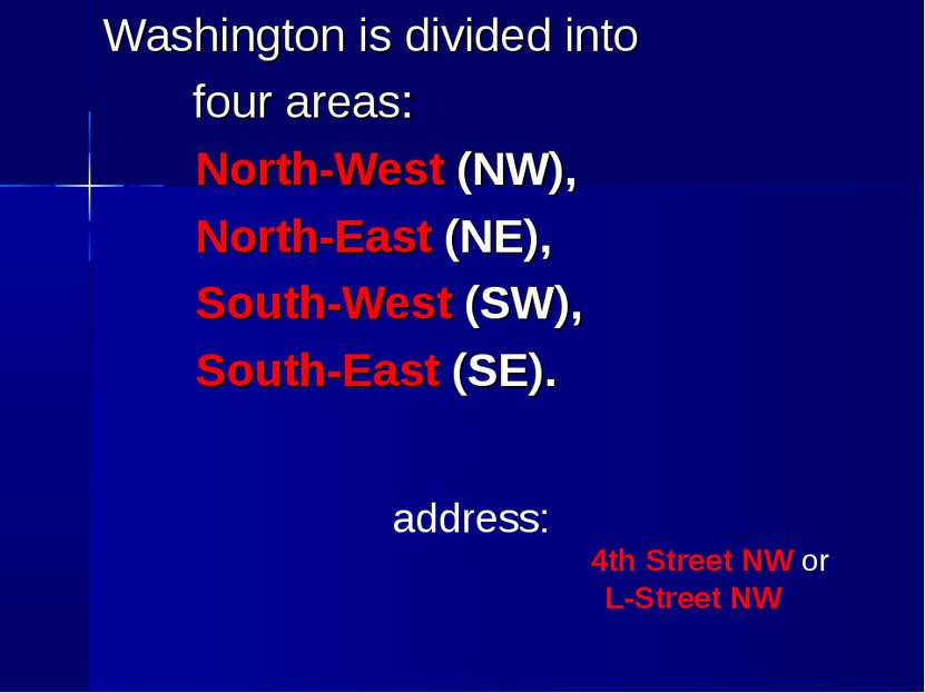 Washington is divided into four areas: North-West (NW), North-East (NE), Sout...