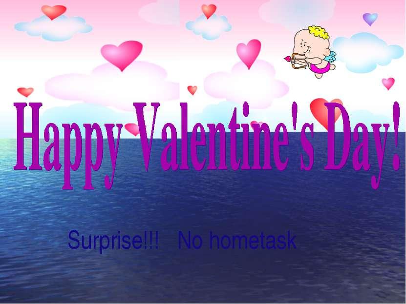Surprise!!! No hometask