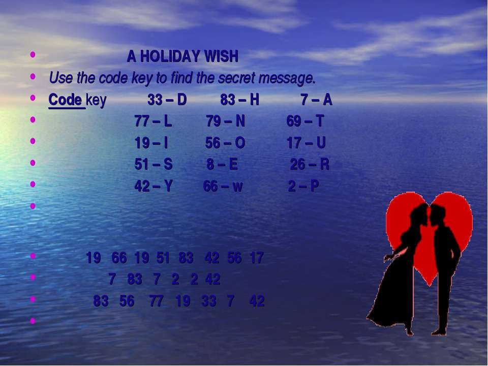 A HOLIDAY WISH Use the code key to find the secret message. Code key 33 – D 8...