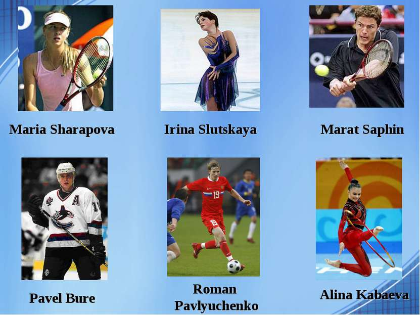 Pavel Bure Roman Pavlyuchenko Alina Kabaeva Maria Sharapova Irina Slutskaya M...