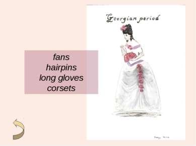 fans hairpins long gloves corsets