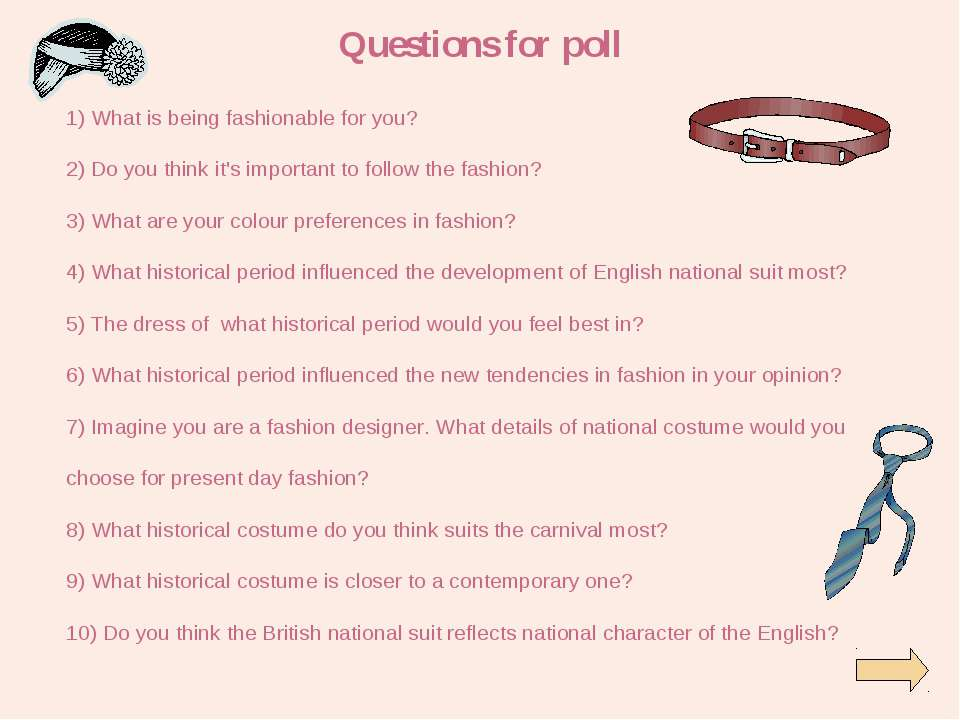 Questions for poll 1) What is being fashionable for you? 2) Do you think it's...