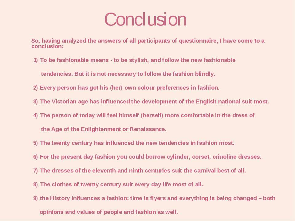 Conclusion So, having analyzed the answers of all participants of questionnai...