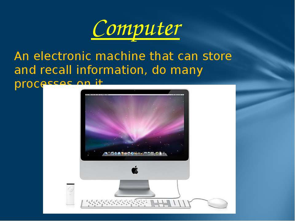 An electronic machine that can store and recall information, do many processe...