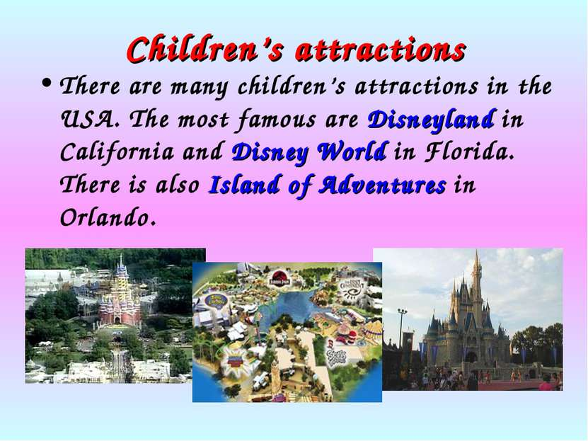 Children's attractions There are many children's attractions in the USA. The ...