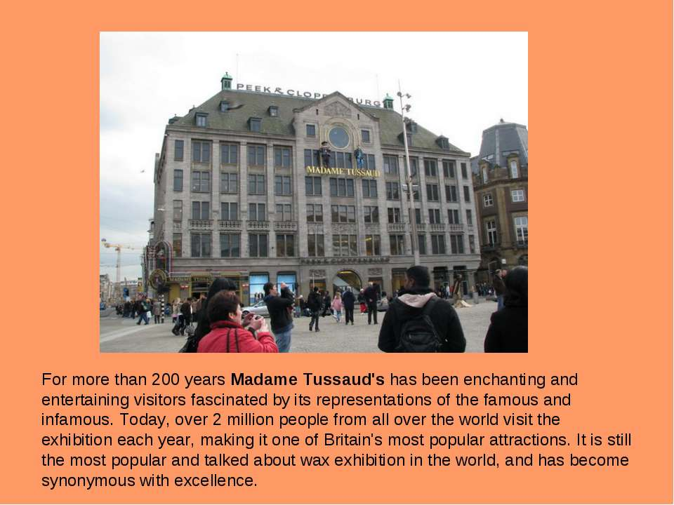 For more than 200 years Madame Tussaud's has been enchanting and entertaining...