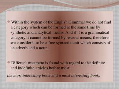 Within the system of the English Grammar we do not find a category which can ...