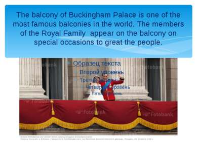 The balcony of Buckingham Palace is one of the most famous balconies in the w...