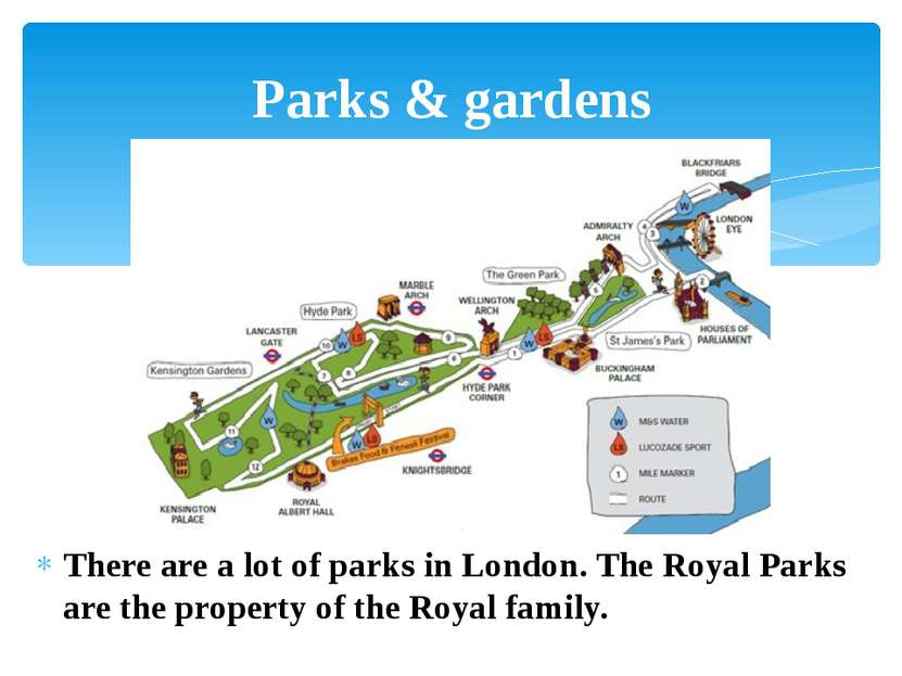 There are a lot of parks in London. The Royal Parks are the property of the R...