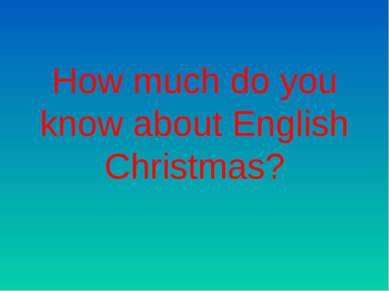 How much do you know about English Christmas?
