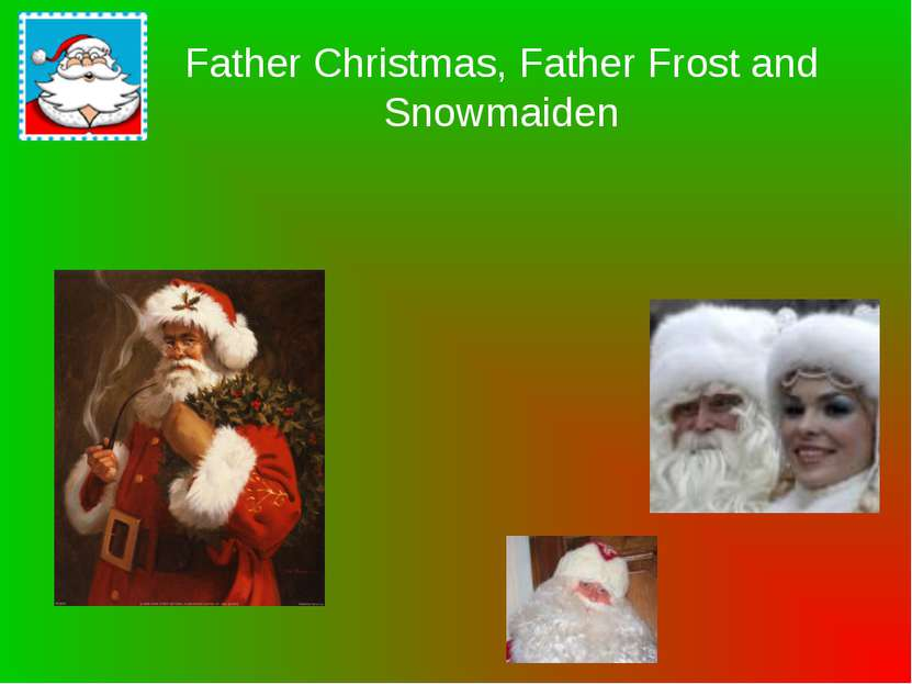 Father Christmas, Father Frost and Snowmaiden