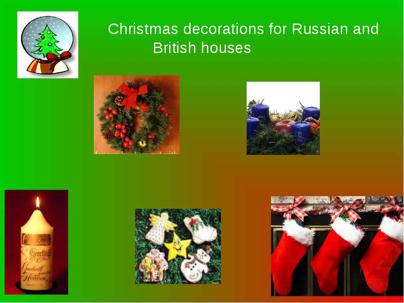 Christmas decorations for Russian and British houses